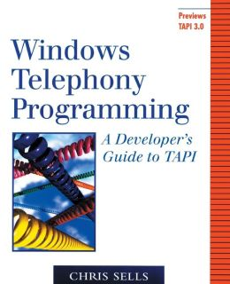 WIN32 Telephony Programming: A Developer's Guide to TAPI