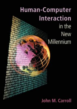 Human-Computer Interaction in the New Millennium