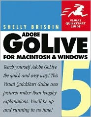 Adobe GoLive 5 for Macintosh and Windows: Visual QuickStart Guide