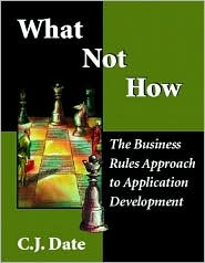 What Not How: The Business Rules Approach to Application Development