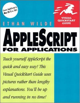 AppleScript for Applications : Visual QuickStart Guide