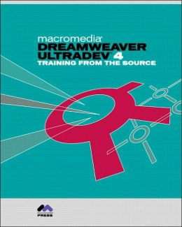 Macromedia Dreamweaver Ultradev 4: Training from the Source