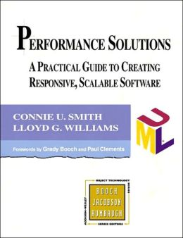 Performance Solutions: A Practical Guide to Creating Responsive, Scalable Software (Object Technology Series)