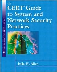 The CERT Guide to System and Network Security Practices