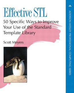 Effective STL: 50 Specific Ways to Improve Your Use of the Standard Template Library (Addison-Wesley Professional Computing Series)