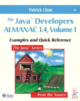 The Java Developers Almanac V1.4, Part A: Examples and Quick Reference