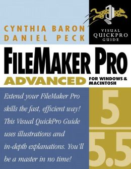 FileMaker Pro 5/5.5 Advanced for Windows and Macintosh: Visual QuickPro Guide