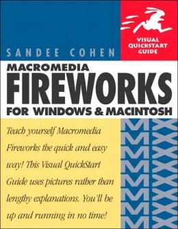 Macromedia Fireworks MX for Windows and Macintosh: Visual QuickStart Guide