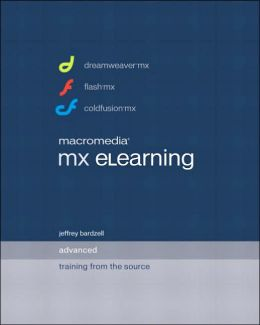 Macromedia MX eLearning Advanced: Training from the Source