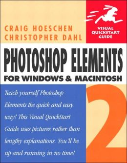 Photoshop Elements 2: For Windows and Macintosh (Visual QuickStart Guide Series)