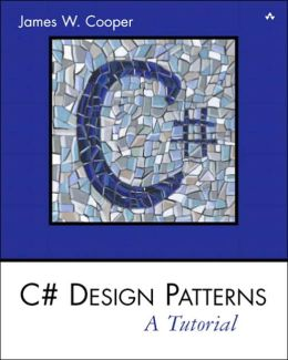 C# Design Patterns : A Tutorial / With CD