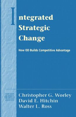 Integrated Strategic Change: How Organizational Development Builds Competitive Advantage