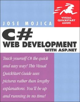 C#: for the World Wide Web: Visual QuickStart Guide
