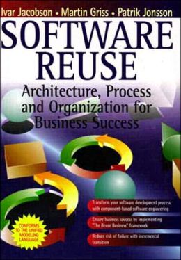 Software Reuse: Architecture, Process, and Organization for Business Success