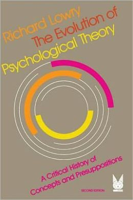 Evolution of Psychological Theory: A Critical History of Concepts and Presuppositions (Second Edition)