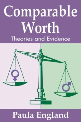 Comparable Worth: Theories and Evidence
