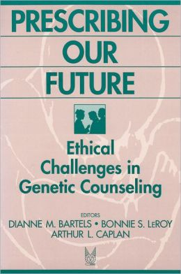 Prescribing Our Future: Ethical Challenges in Genetic Counseling