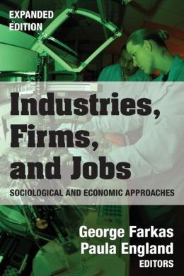 Industries, Firms, and Jobs: Sociological and Economic Approaches