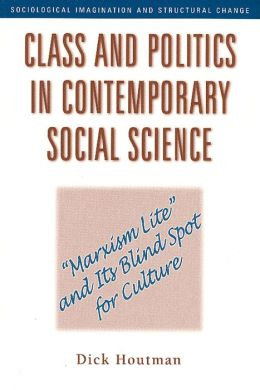 Class and Politics in Contemporary Social Science: ''Marxism Lite'' and Its Blind Spot for Culture
