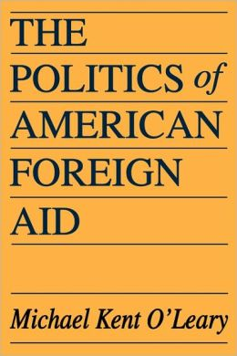 The Politics Of American Foreign Aid