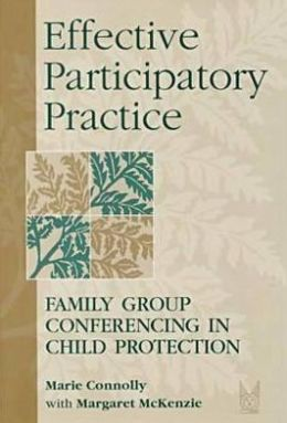 Effective Participatory Practice: Family Group Conferencing in Child Protection