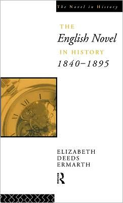 The English Novel In History 1840-1895