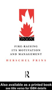 Fire-Raising: Its motivation and management