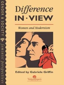 Difference In View: Women And Modernism