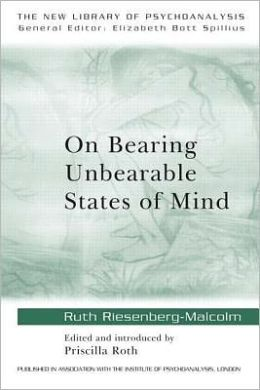 On Bearing Unbearable States of Mind