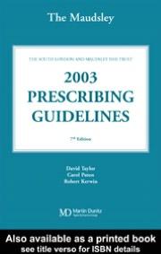 Bethlem and Maudsley NHS Trust: Maudsley Prescribing Guidelines 2003