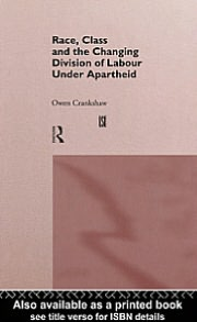 Race, Class and the Changing Division of Labour Under Apartheid
