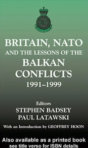 Britain, NATO and the Lessons of the Balkan Conflicts, 1991 -1999