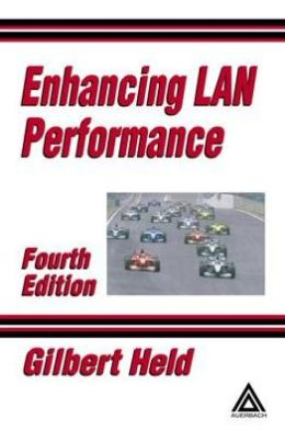 Enhancing LAN Performance, Fourth Edition