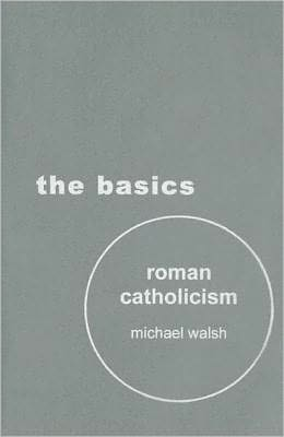 Roman Catholicism: The Basics