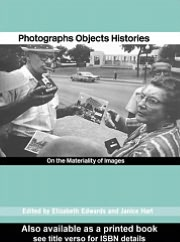 Photographs Objects Histories: