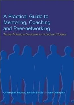 A Practical Guide to Mentoring, Coaching and Peer-networking