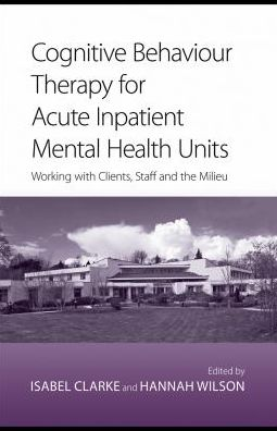 Cognitive Behaviour Therapy for Acute Inpatient Mental Health Units