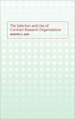 Selection and Use of Contract Research Organizations
