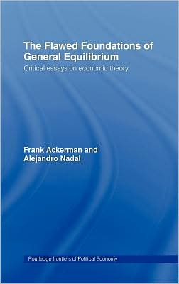 Flawed Foundations of General Equilibrium Theory
