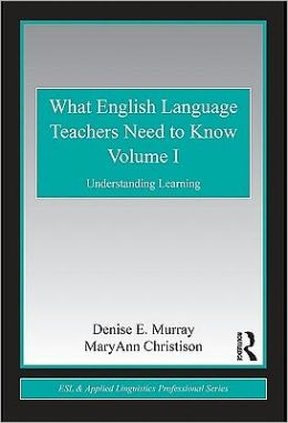 What English Language Teachers Need to Know Volume I: Understanding Learning
