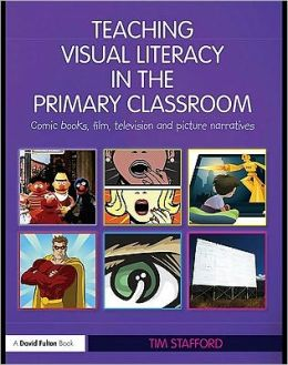 Teaching Visual Literacy in the Primary Classroom: Comic Books, Film, Television and Picture Narratives