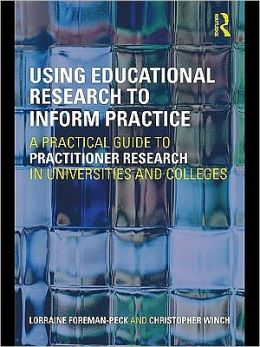 Using Educational Research to Inform Practice: A Practical Guide to Practitioner Research in Universities and Colleges