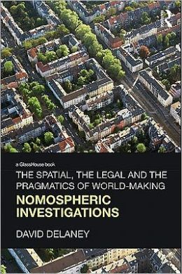 The Spatial, the Legal and the Pragmatics of World-Making: Nomospheric Investigations