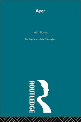 Ayer: The Arguments of the Philosophers
