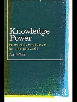 Knowledge Power: Interdisciplinary Education for a Complex World