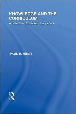 Knowledge and the Curriculum: A collection of philosophical papers