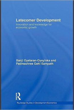 Latecomer Development: Innovation and Knowledge for Economic Growth