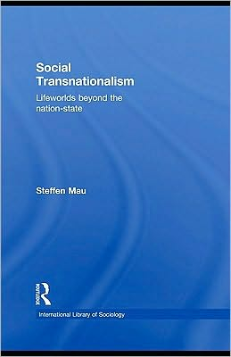 Social Transnationalism: Lifeworlds Beyond The Nation-State