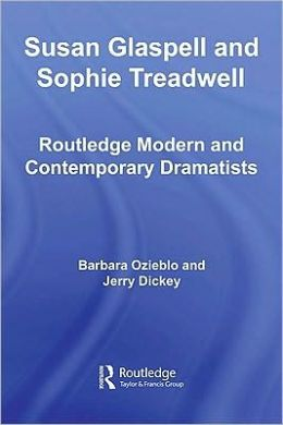 Susan Glaspell and Sophie Treadwell