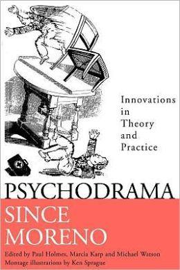 Psychodrama Since Moreno